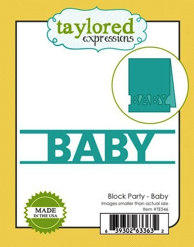 Taylored Expressions Stanzform ' BABY ' / Block Party Baby TE546