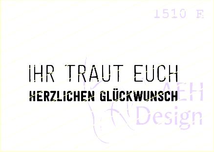 AEH Design Textstempel ' IHR TRAUT EUCH Herzlichen Glückwunsch ' 1510 E