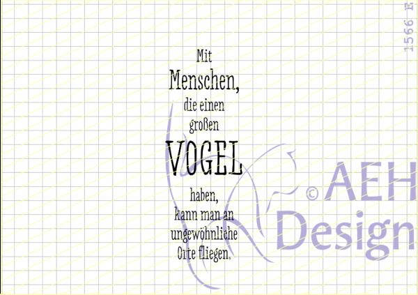 AEH Design Textstempel ' Mit Menschen, die einen großen Vogel haben.....' 1566E