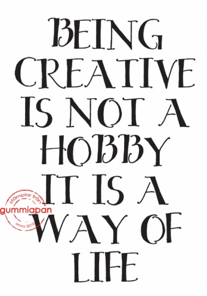 Gummiapan Stempelgummi ' Being creative is not a hobby it is a way of life ' 16020328